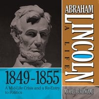 Abraham Lincoln: A Life 1849-1855 - Michael Burlingame