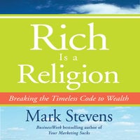 Rich is a Religion: Breaking the Timeless Code to Wealth - Mark Stevens