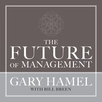 The Future of Management - Gary Hamel