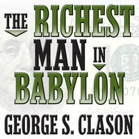 The Richest Man in Babylon - George Clason, George S. Clason