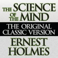 The Science Of The Mind - Ernest Holmes