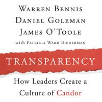 Transparency: Creating a Culture of Candor - Warren Bennis,Daniel Goleman,James O'Toole