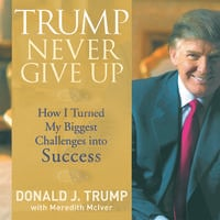 Trump Never Give Up - Meredith McIver, Donald Trump