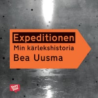 Expeditionen - Min kärlekshistoria - Bea Uusma