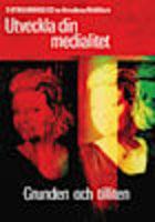 Utveckla din medialitet - Grunden och tilliten - vägledd utbildning - Annalena Mellblom