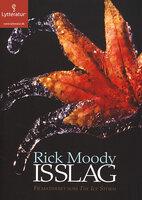 Isslag - Rick Moody
