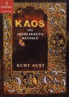 Kaos og øjeblikkets renhed - Kurt Aust