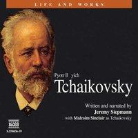 Pjotr Tjajkovskij - Jeremy Siepmann