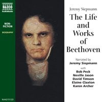 The Life and Works of Beethoven - Jeremy Siepmann