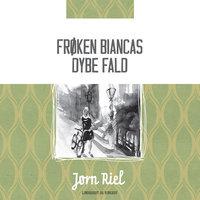 Frøken Biancas dybe fald - Jørn Riel