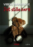 Det stille barn: anden krimi om Anna Storm - Vibeke Manniche