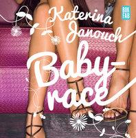 Babyrace - Katerina Janouch
