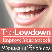 The Lowdown: Improve Your Speech - Women in Business - Sarah Stephenson