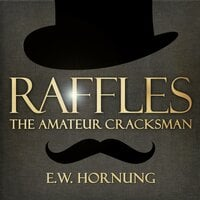 Raffles - The Amateur Cracksman - E.W. Hornung