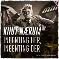 Ingenting her, ingenting der - Knut Nærum