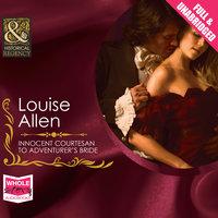 Innocent Courtesan to Adventurer's Bride - Louise Allen
