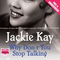 Why Don't You Stop Talking - Jackie Kay