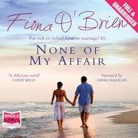 None of My Affair - Fiona O'Brien