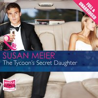 The Tycoon's Secret Daughter - Susan Meier