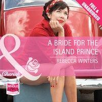 A Bride for the Island Prince - Rebecca Winters