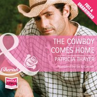 The Cowboy Comes Home - Patricia Thayer