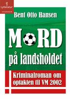 Mord på landsholdet - Bent Otto Hansen