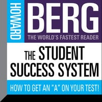 "The Student Success System: How to Get an ""A"" on Your Test! - Howard Stephen Berg"
