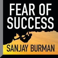 Fear Success - Sanjay Burman