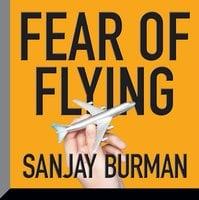 Fear of Flying - Sanjay Burman