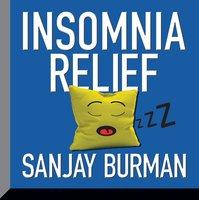 Insomnia Relief - Sanjay Burman