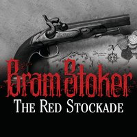 The Red Stockade - Bram Stoker