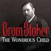 The Wondrous Child - Bram Stoker