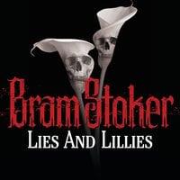 Lies And Lillies - Bram Stoker