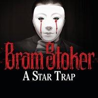 A Star Trap - Bram Stoker