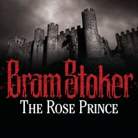 The Rose Prince - Bram Stoker