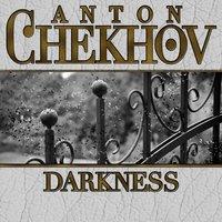 Darkness - Anton Chekhov