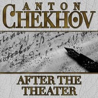 After The Theater - Anton Chekhov