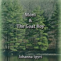 Moni and the Goat Boy - Johanna Spyri