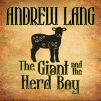 The Giant and the Herd Boy - Andrew Lang