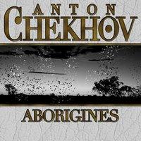 Aborigines - Anton Chekhov