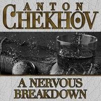 A Nervous Breakdown - Anton Chekhov