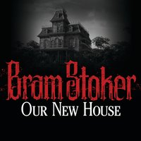 Our New House - Bram Stoker