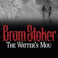 The Watter's Mou' - Bram Stoker