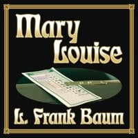Mary Louise - L. Frank Baum
