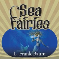 Sea Fairies - L Frank Baum