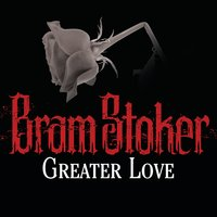Greater Love - Bram Stoker
