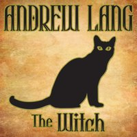 The Witch - Andrew Lang