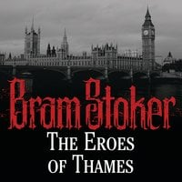 The Eros Thames - Bram Stoker