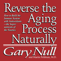 Reverse the Aging Process - Gary Null