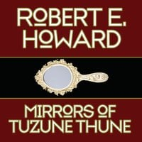Mirrors Tuzune Thune - Robert E. Howard